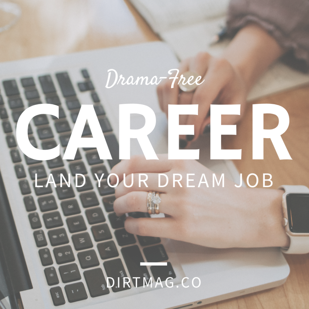 career advice drama free dream job